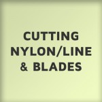 Cutting Line, Nylon Line and Blades